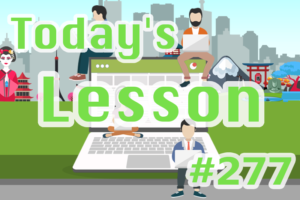 today's-lesson-277-learn-japanese-online-how-to-speak-japanese-for-beginners-basic-study-in-japan