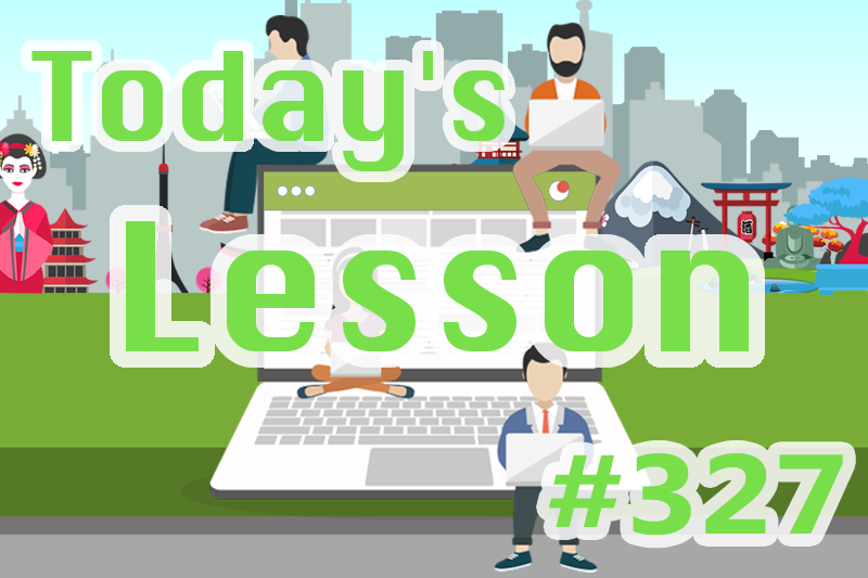 today's-lesson-327-learn-japanese-online-how-to-speak-japanese-for-beginners-basic-study-in-japan