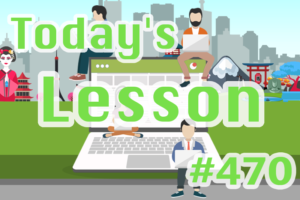 today's-lesson-470-learn-japanese-online-how-to-speak-japanese-for-beginners-basic-study-in-japan