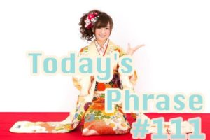 todays-japanese-phrase-111-learn-japanese-online-how-to-speak-japanese-language-for-beginners-basic-study-in-japan