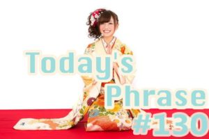 todays-japanese-phrase-130-learn-japanese-online-how-to-speak-japanese-language-for-beginners-basic-study-in-japan